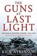 Liberation Trilogy: The Guns at Last Light War in Western Europe, 1944 HARDCOVER