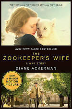 The Zookeeper's Wife: A War Story by Diane Ackerman (Paperback, 2017)