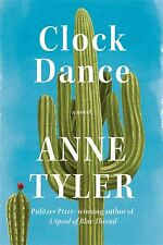 CLOCK DANCE: A Novel by Anne Tyler (2018, Hardcover) (0525521224)