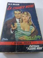 LA CHANCE NOIRE M.G.BRAUN , FLEUVE NOIR , SPECIAL POLICE (pie02)