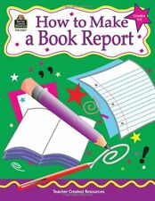 How to Make a Book Report, Grades 3-6
