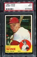 1963 Topps Baseball #71 BOBBY WINE Philadelphia Phillies RC ROOKIE PSA 7 NM