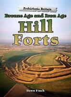 Bronze Age and Iron Age Hill Forts (Raintree Perspectives: Prehistoric Britain)