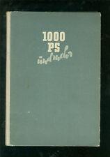 1000 PS und mehr Interessantes aus der Technikgeschichte  Band 2