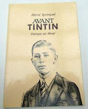 TINTIN HERGE AVANT TINTIN  HERVE SPRINGAEL 1987 BROCHE DEDICACE TBE
