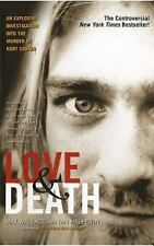 Love and Death : The Murder of Kurt Cobain by Ian Halperin and Max Wallace...