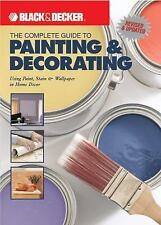 The Complete Guide to Painting & Decorating : Using Paint, Stain & Wallpaper in