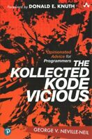 Kollected Kode Vicious : Opinionated Advice for Programmers, Paperback by Nev...