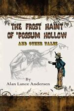 The Frost Haint of 'Possum Hollow and Other Tales by Alan Lance Andersen.