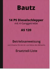 Bautz AS 120 Dieselschlepper Bedienungsanleitung Ersatzteilliste Handbuch AS120