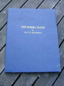 THE EUREKA CLOCK Book by Dr F.G. Alan Shenton Hardcover ISBN 10: 0950676101