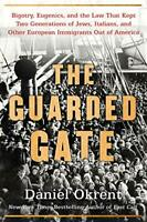 The Guarded Gate: Bigotry, Eugenics and the Law That Kept Two Generations of Jew