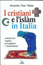 Augusto Tino Negri I CRISTIANI E L'ISLAM IN ITALIA