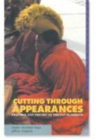 Cutting Through Appearances: Practice And Theory Of Tibetan Buddhism: By Gesh...