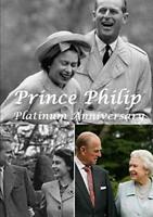Prince Philip Platinum Anniversary