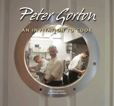 Peter Gorton: An Invitation to Cook by Peter Gorton (Hardback, 2013)