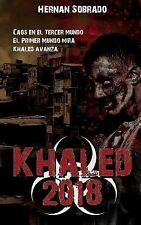 Khaled 2018 : Caos en el Tercer Mundo. el Primer Mundo Mira. Khaled Avanza by...