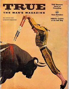 1957 True August - Hugh Glass - the Revenant; Firewalking; Carlos Arruza-Matador
