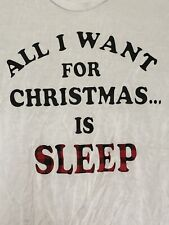 Pajama Shirt Top Tee White All I Want For Christmas Is Sleep S