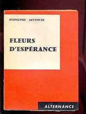 Editions du Scorpion : Rodolphe ARVENCES - Fleurs d'espérance 1961 SP