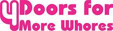 4 Doors For More Whores Vinyl Decal Sticker JDM KDM Euro Drift