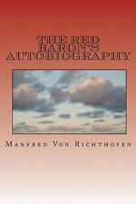 Red Baron's Autobiography : The Red Fighter Pilot, Paperback by Richthofen, M...