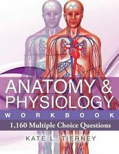 Anatomy and Physiology : 1,160 Multiple Choice Questions: By Tierney, Kate