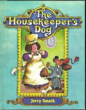 Children's Book ~ THE HOUSEKEEPER'S DOG ~ Jerry Smath
