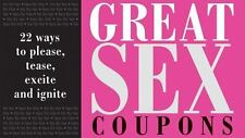 NEW Great Sex Coupons by Sourcebooks, 22 WAYS TO PLEASE, TEASE, EXCITE & IGNITE