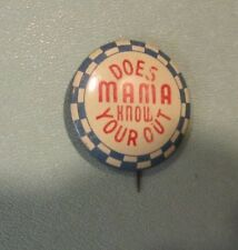 "Vintage 1940's Does Mama Know Your Out Time Pin Pinback Button 1.125"" Diameter"