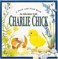 An Adventure with Charlie Chick A Peek and Find Book