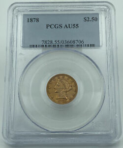 1878 PCGS AU55 $2.5 Gold Liberty Stunning Luster