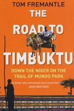 The Road to Timbuktu: Down the Niger on the Trail of Mungo Park,Tom Fremantle