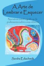 A Arte de Lembrar e Esquecer : Narrativas Autobiográficas de Professores(as)...