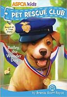 Pet Rescue Club: Bailey the Wonder Dog 8 by Brenda Scott Royce (2018, Paperback)