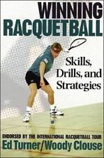 Winning Racquetball : Skills, Drills, and Strategies by Woody Clouse and Ed Tur…