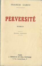 EO 1925 TIRAGE SUR ALFA + FRANCIS CARCO + DÉDICACE : PERVERSITÉ