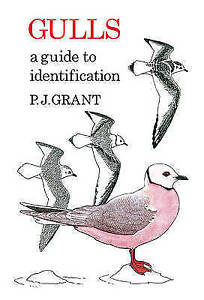 Gulls: A Guide to Identification (Poyser Monographs), New, Grant, P.J. Book