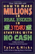 How to Make Millions in Real Estate in Three Years Starting with No Cash by Tyl…