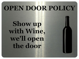 846 OPEN DOOR POLICY Show up with Wine Funny Metal Aluminium Plaque Sign House