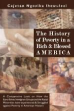 The History of Poverty in a Rich and Blessed Americ by Cajetan Ngozika...
