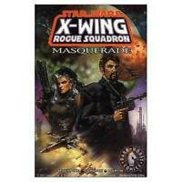 Masquerade (Star Wars: X-Wing Rogue Squadron, Volume 8) - Paperback - GOOD