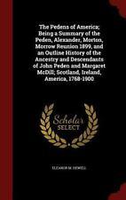 The Pedens of America; Being a Summary of the Peden, Alexander, Morton, Morrow R