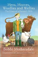 Hens, Hooves, Woollies and Wellies: The Diary of a Farmer's Wife,Bobbi Mothersd