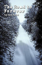 NEW The Road To Forever by Ron Felt