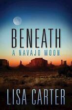 Beneath a Navajo Moon, Carter, Lisa, New Books