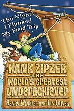 Hank Zipzer: The Night I Flunked My Field Trip by Henry Winkler, Lin Oliver...