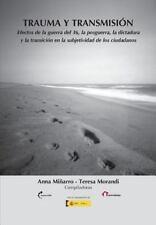 Trauma y Transmisión : Efectos de la Guerra Del 36, la Posguerra, la...