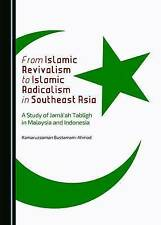 From Islamic Revivalism to Islamic Radicalism in Southeast Asia: A Study of Jama