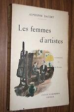 ALPHONSE DAUDET  LES FEMMES D'ARTISTES   1924  VOL ILLUSTRE
